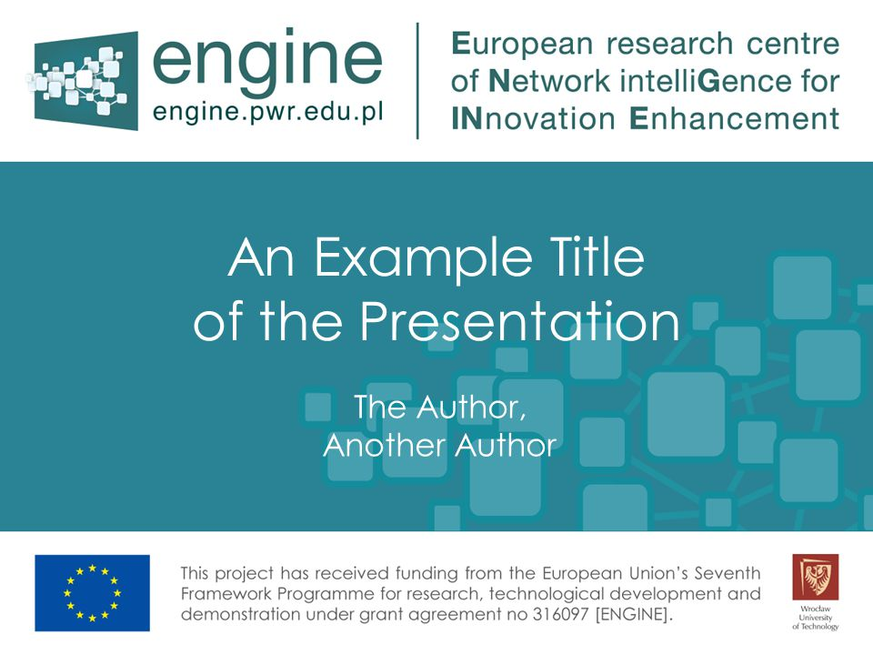 An Example Title of the Presentation The Author, Another Author