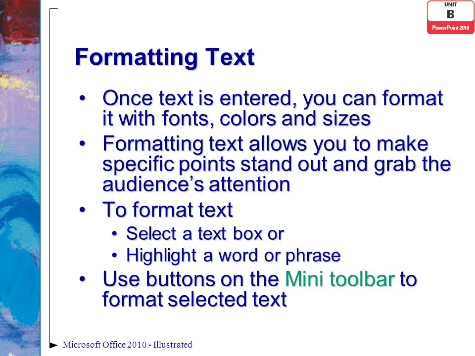 Formatting Text Page 29 Figure B-4 Microsoft Office 2010 - Illustrated