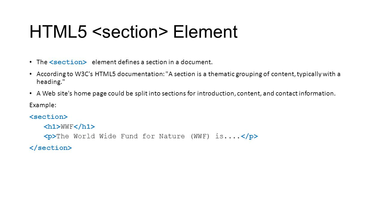HTML5 Element The element defines a section in a document.