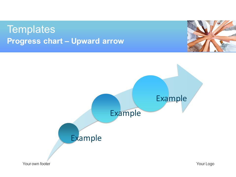 Templates Progress chart – Upward arrow Your own footerYour Logo Example