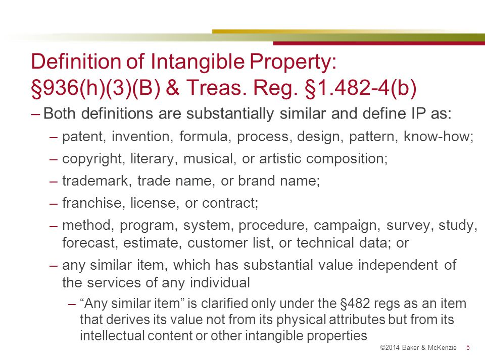 ©2014 Baker & McKenzie 5 Definition of Intangible Property: §936(h)(3)(B) & Treas.