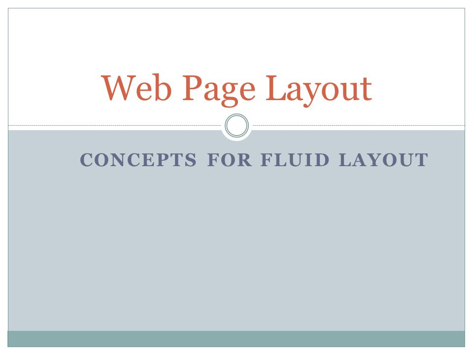 CONCEPTS FOR FLUID LAYOUT Web Page Layout