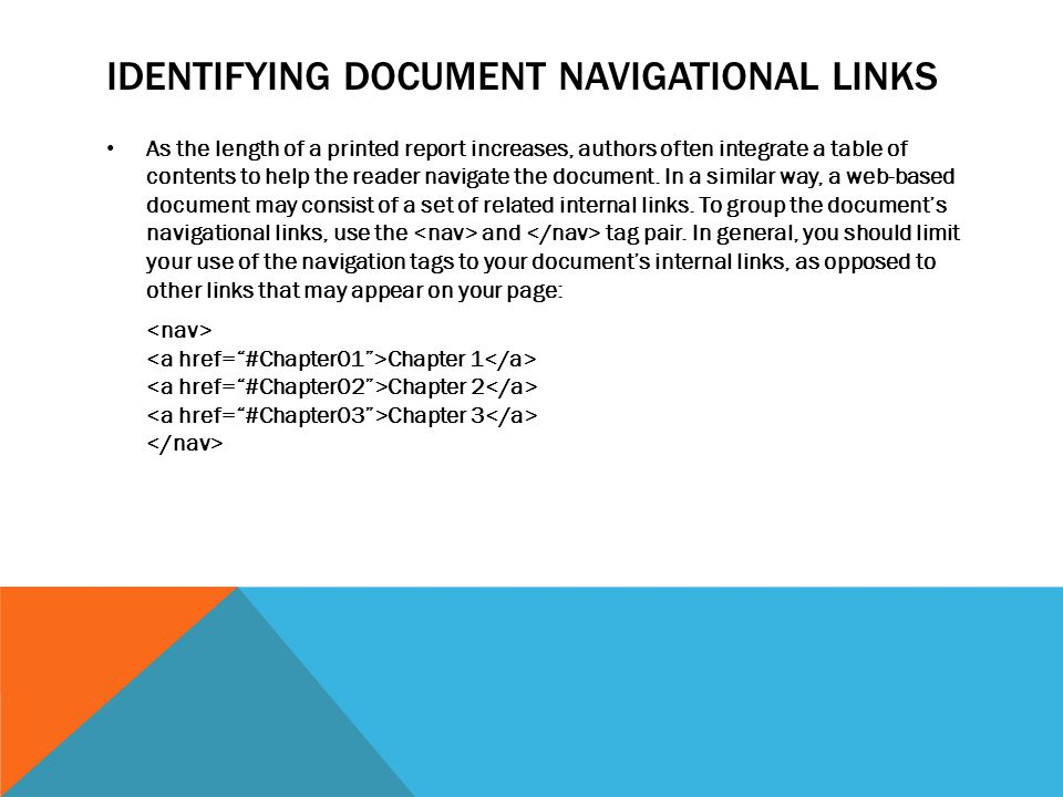 IDENTIFYING DOCUMENT NAVIGATIONAL LINKS As the length of a printed report increases, authors often integrate a table of contents to help the reader navigate the document.