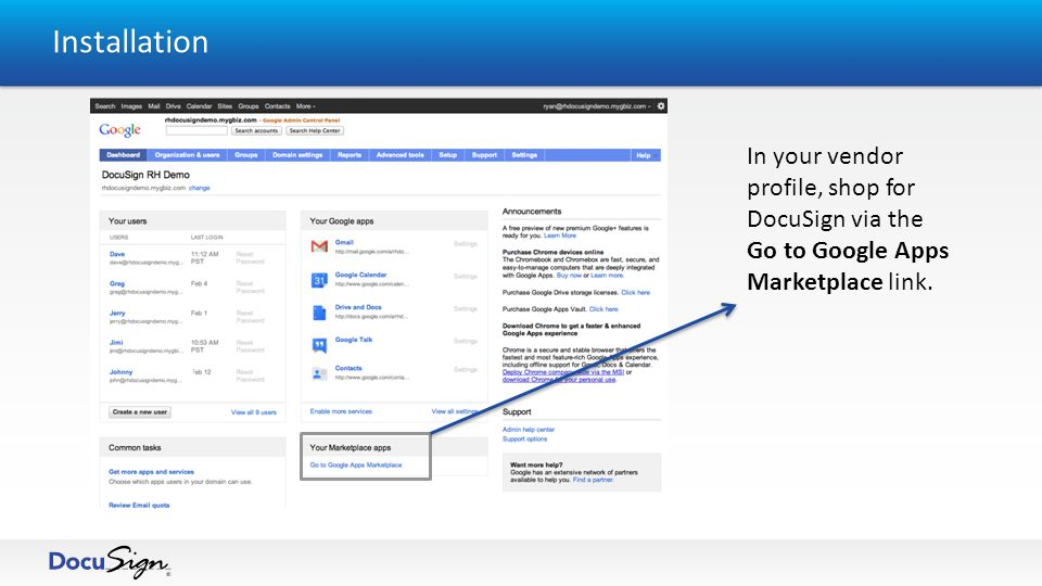 Installation In your vendor profile, shop for DocuSign via the Go to Google Apps Marketplace link.