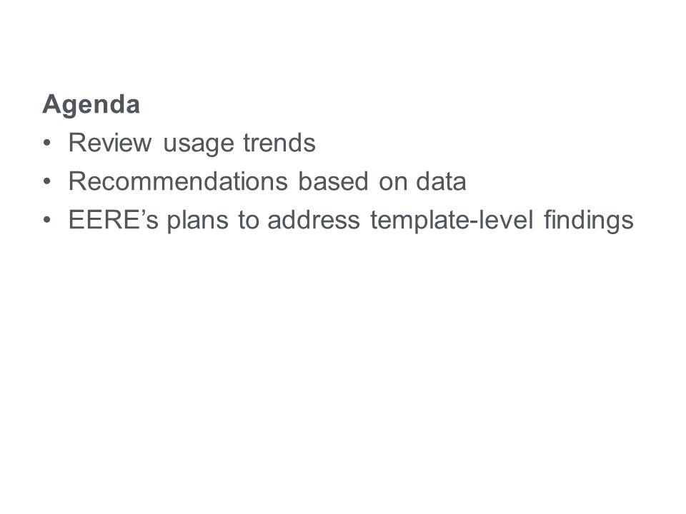 eere.energy.gov Agenda Review usage trends Recommendations based on data EERE's plans to address template-level findings Crazy Egg Analysis: Usage Trends