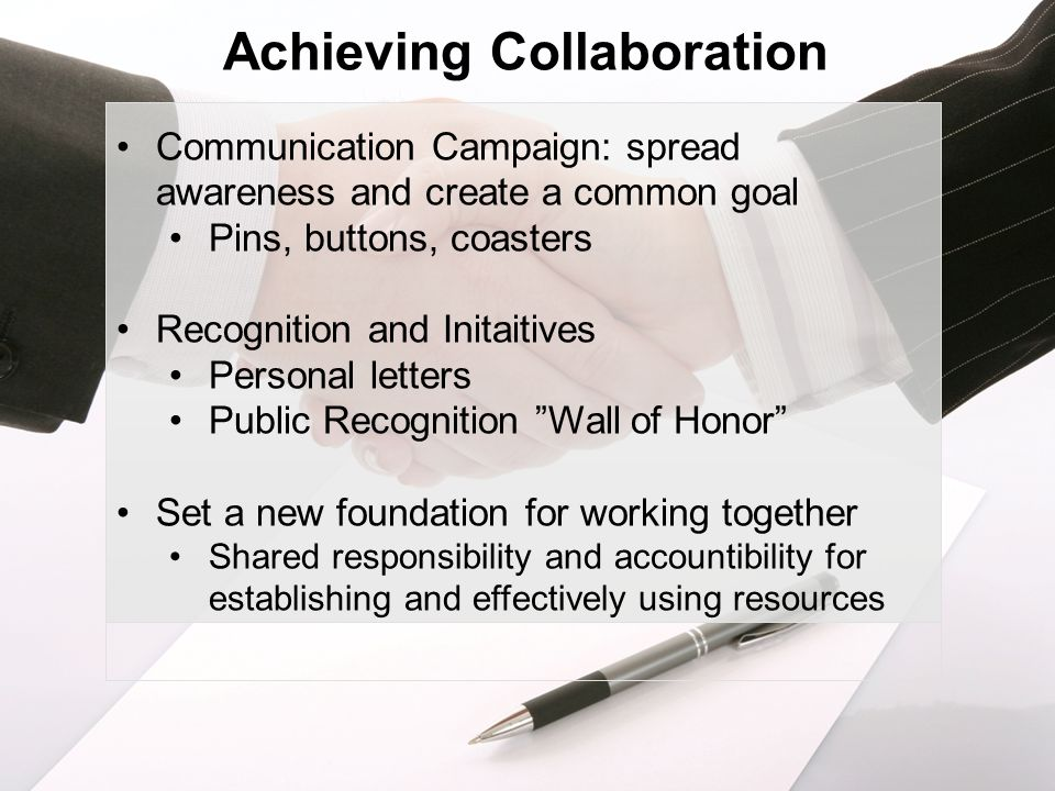 Communication Campaign: spread awareness and create a common goal Pins, buttons, coasters Recognition and Initaitives Personal letters Public Recognit