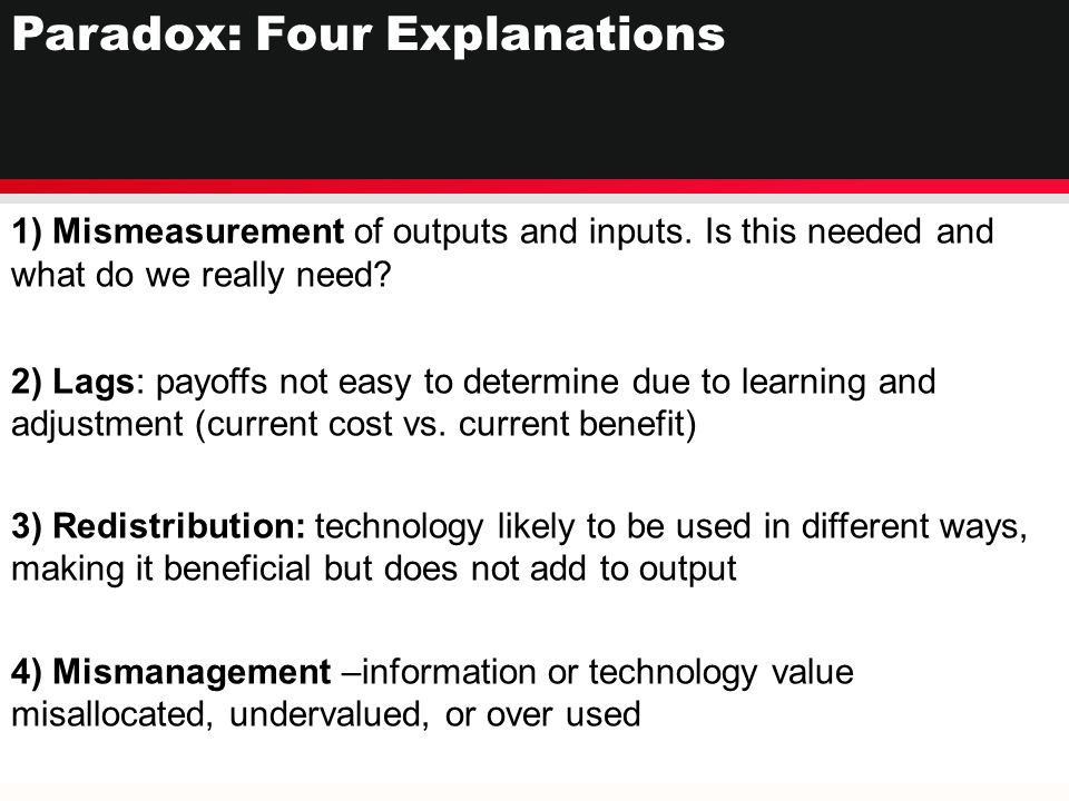 1) Mismeasurement of outputs and inputs. Is this needed and what do we really need? 2) Lags: payoffs not easy to determine due to learning and adjustm