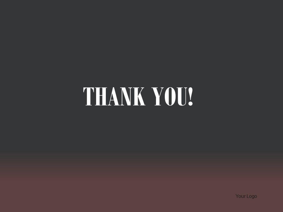 THANK YOU! Your Logo