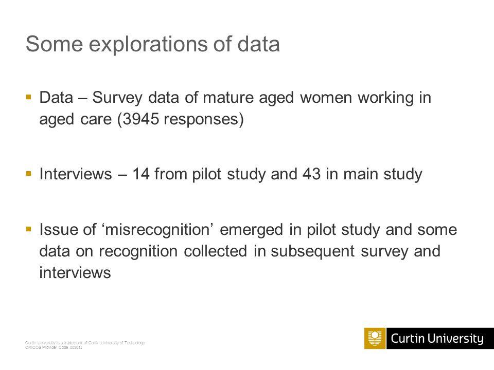 Curtin University is a trademark of Curtin University of Technology CRICOS Provider Code 00301J Some explorations of data  Data – Survey data of matu