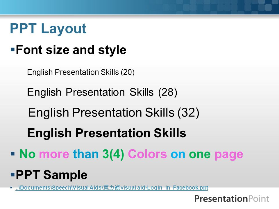 PPT Layout  Font size and style English Presentation Skills (20) English Presentation Skills (28) English Presentation Skills (32) English Presentati
