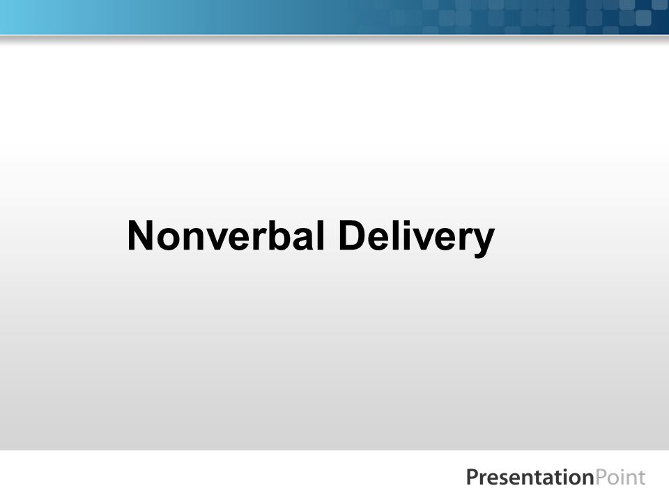 Nonverbal Delivery