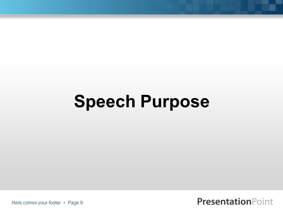 Speech Purpose Here comes your footer  Page 9