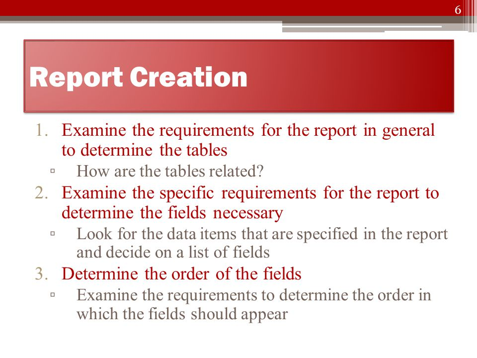 To Create a Simple Report 1.Select the table for the reports in the Navigation Pane 2.Click the Create tab 3.Click the Report button in the Reports group 7