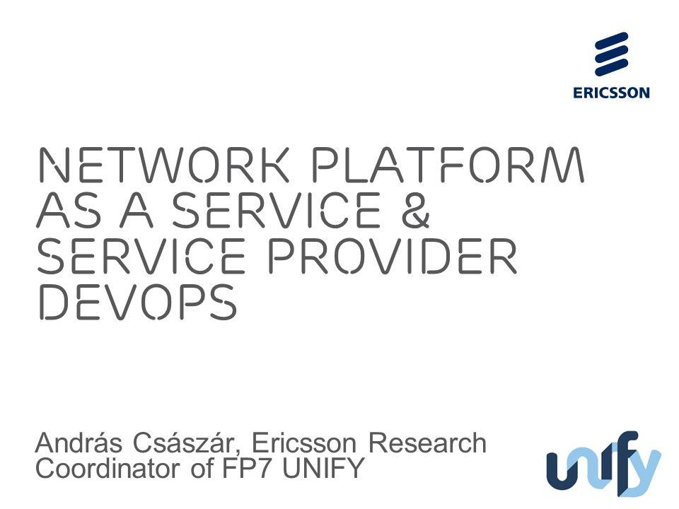 Slide title 70 pt CAPITALS Slide subtitle minimum 30 pt Network Platform as a Service & Service Provider DevOps András Császár, Ericsson Research Coor