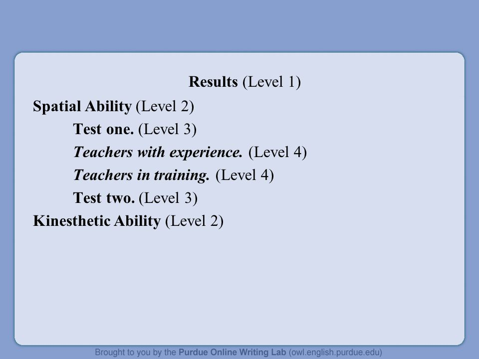 Results (Level 1) Spatial Ability (Level 2) Test one. (Level 3) Teachers with experience. (Level 4) Teachers in training. (Level 4) Test two. (Level 3