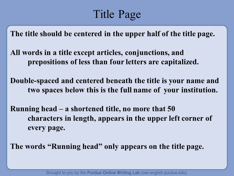 In-text Citations Whenever you take information from a source, provide in parenthesis; - the author's or authors' names and the date of publication.