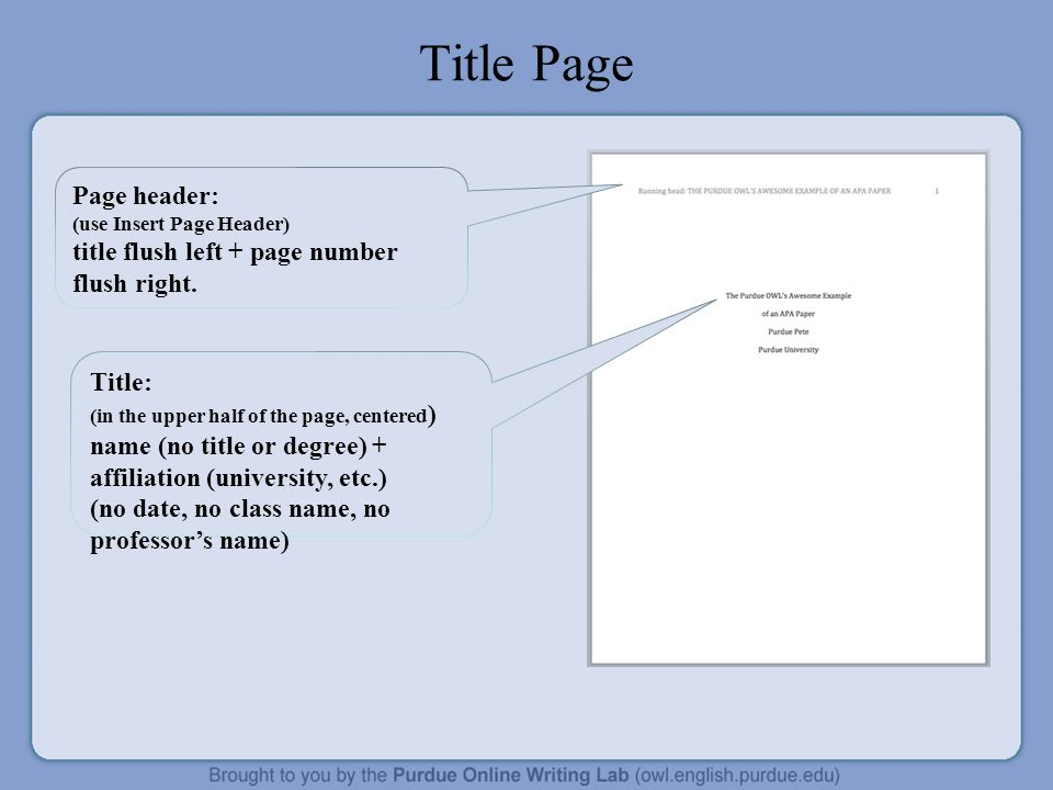 Title Page Page header: (use Insert Page Header) title flush left + page number flush right. Title: (in the upper half of the page, centered ) name (n