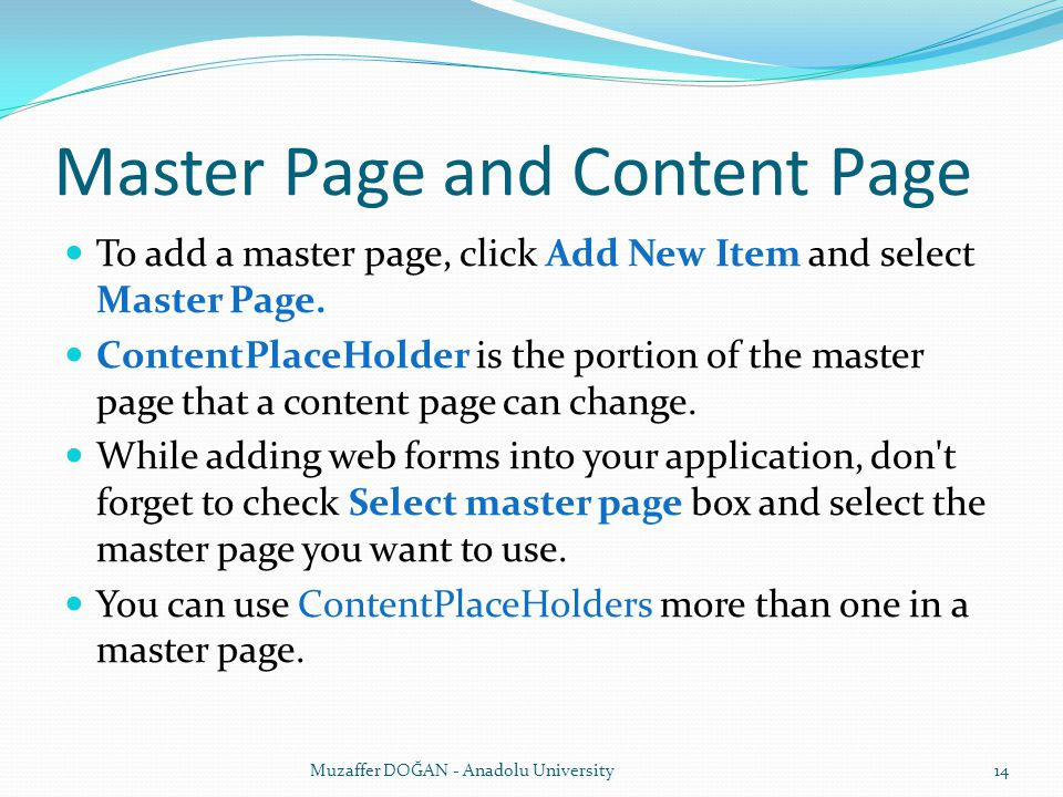 Master Page and Content Page To add a master page, click Add New Item and select Master Page.