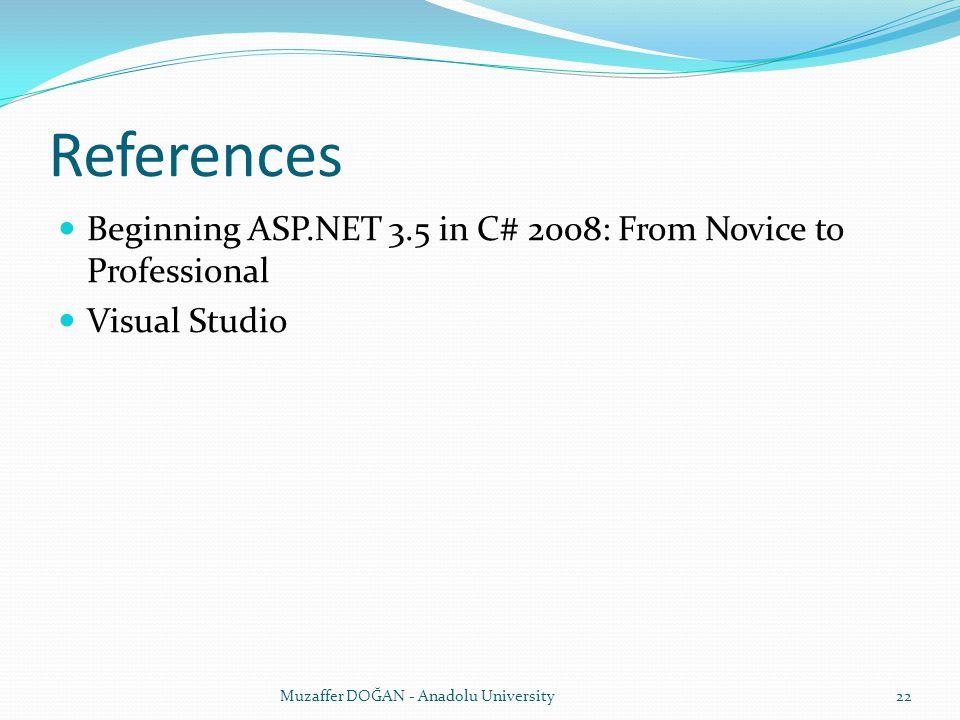 References Beginning ASP.NET 3.5 in C# 2008: From Novice to Professional Visual Studio Muzaffer DOĞAN - Anadolu University22