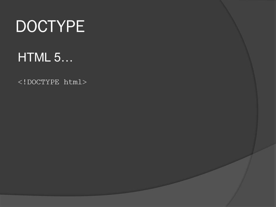 DOCTYPE HTML 5…
