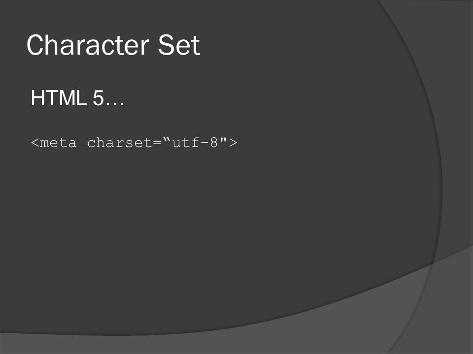 Character Set HTML 5…