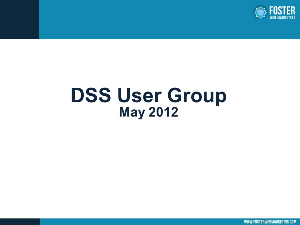 DSS User Group May 2012
