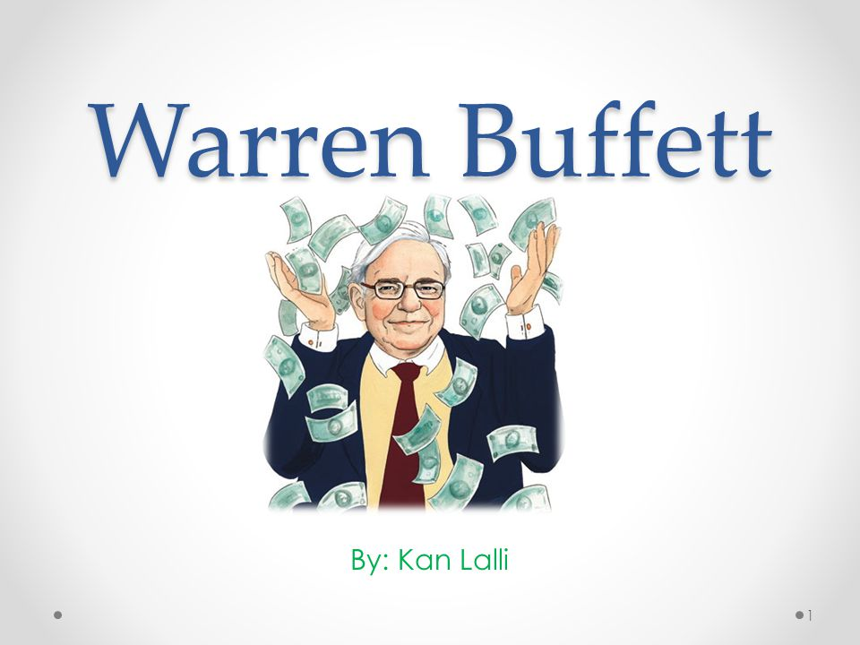 Warren Buffett By: Kan Lalli 1