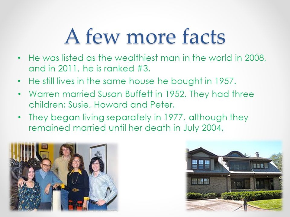 A few more facts He was listed as the wealthiest man in the world in 2008, and in 2011, he is ranked #3.