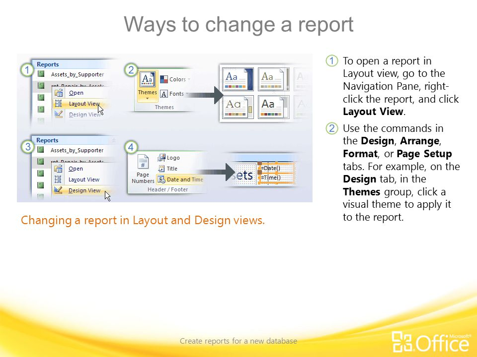 Ways to change a report Create reports for a new database Changing a report in Layout and Design views.