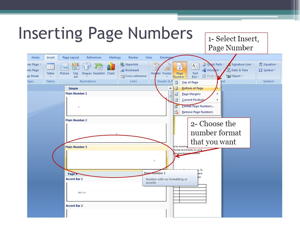 Inserting Page Numbers 1- Select Insert, Page Number 2- Choose the number format that you want