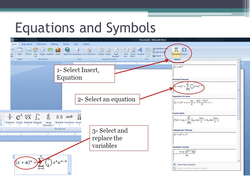 Equations and Symbols 1- Select Insert, Equation 2- Select an equation 3- Select and replace the variables