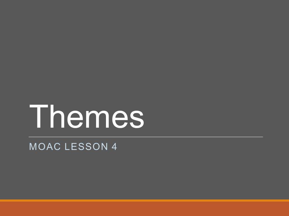 Themes MOAC LESSON 4