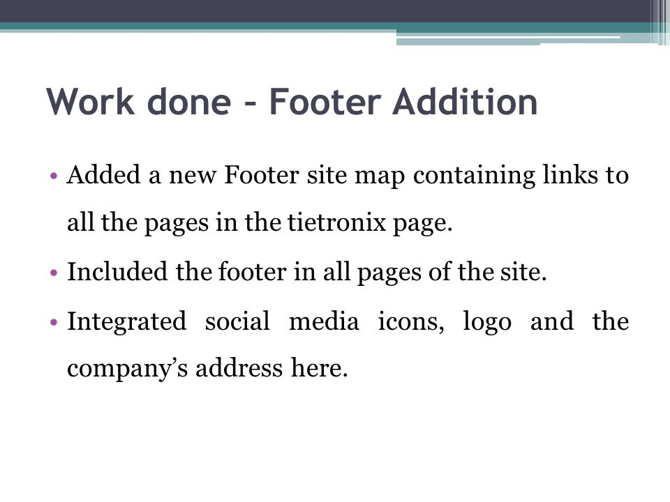 Work done – Footer Addition Added a new Footer site map containing links to all the pages in the tietronix page.