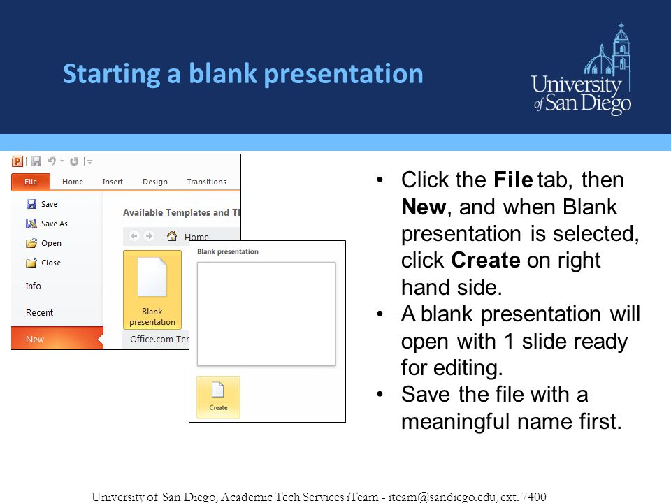Starting a blank presentation University of San Diego, Academic Tech Services iTeam - iteam@sandiego.edu, ext.