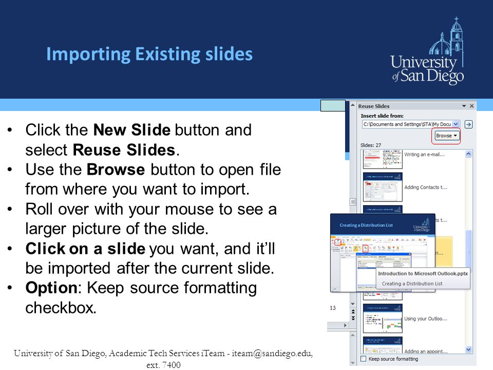 Importing Existing slides University of San Diego, Academic Tech Services iTeam - iteam@sandiego.edu, ext.