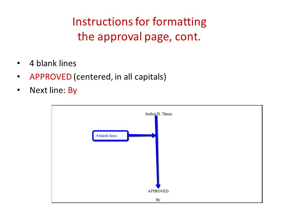 Instructions for formatting the approval page, cont.