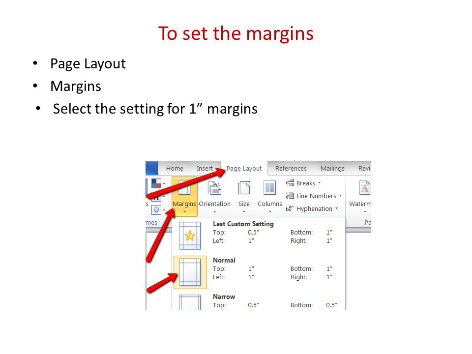 To set the margins Page Layout Margins Select the setting for 1 margins