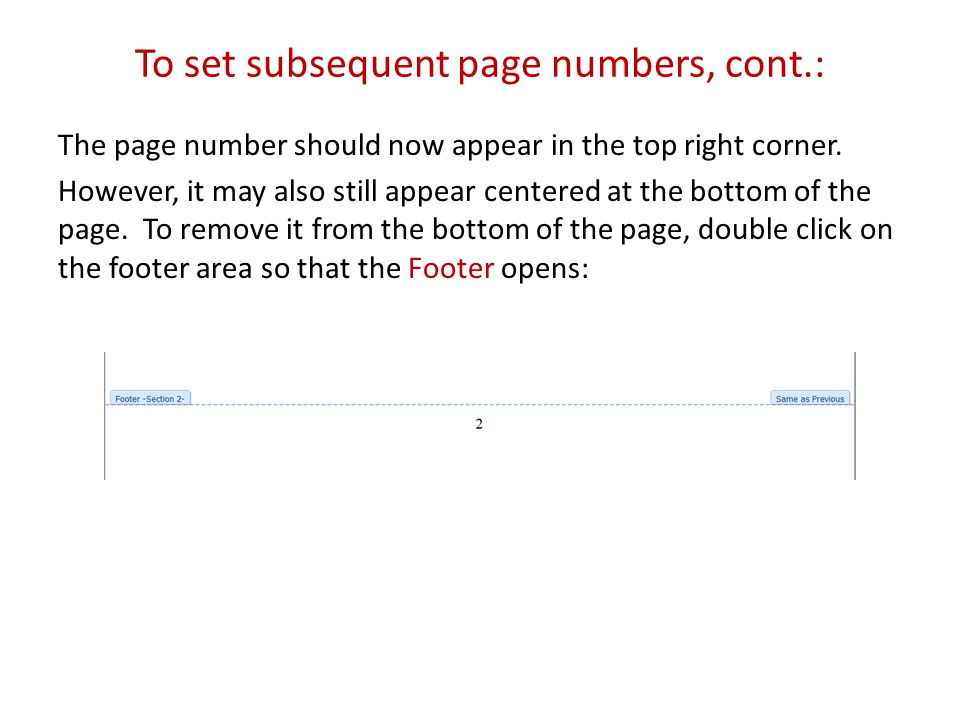 To set subsequent page numbers, cont.: The page number should now appear in the top right corner.
