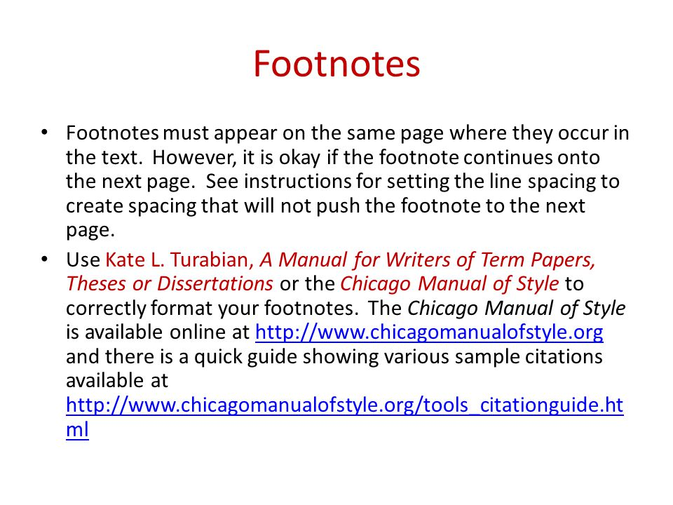 Footnotes Footnotes must appear on the same page where they occur in the text.
