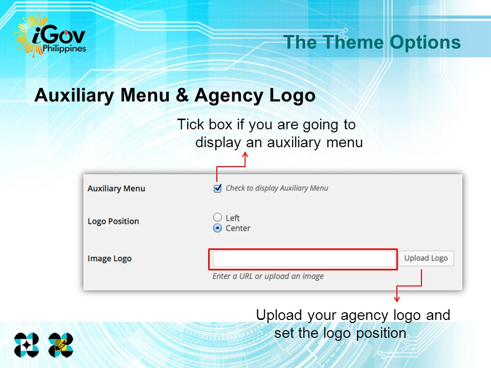 Upload your agency logo and set the logo position The Theme Options Tick box if you are going to display an auxiliary menu Auxiliary Menu & Agency Logo