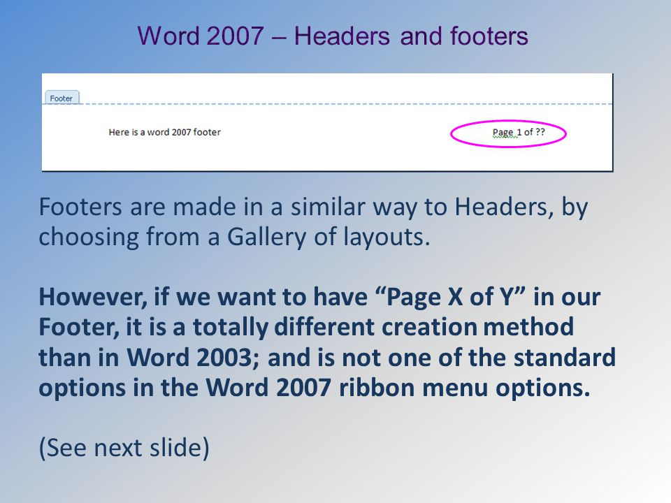 Footers are made in a similar way to Headers, by choosing from a Gallery of layouts.