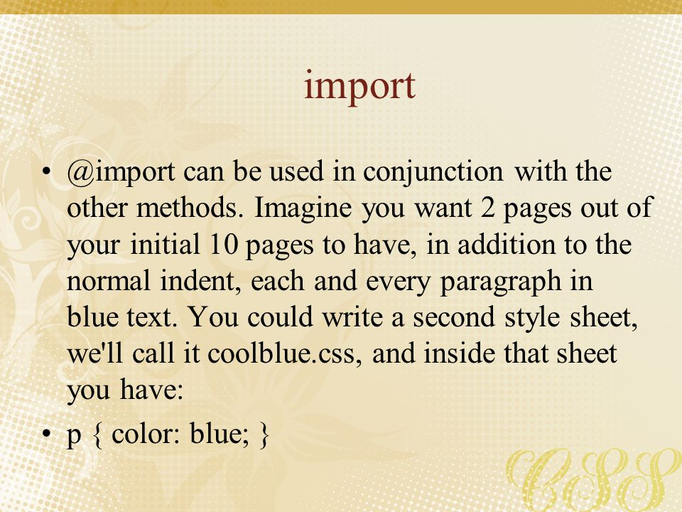 import @import can be used in conjunction with the other methods. Imagine you want 2 pages out of your initial 10 pages to have, in addition to the no