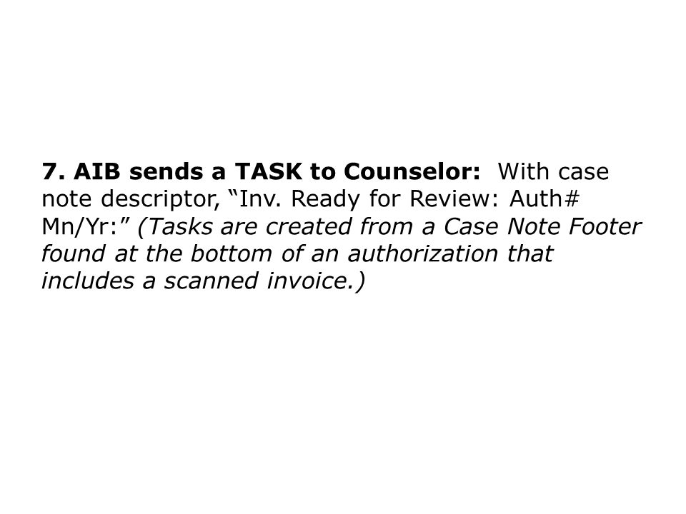7. AIB sends a TASK to Counselor: With case note descriptor, Inv.