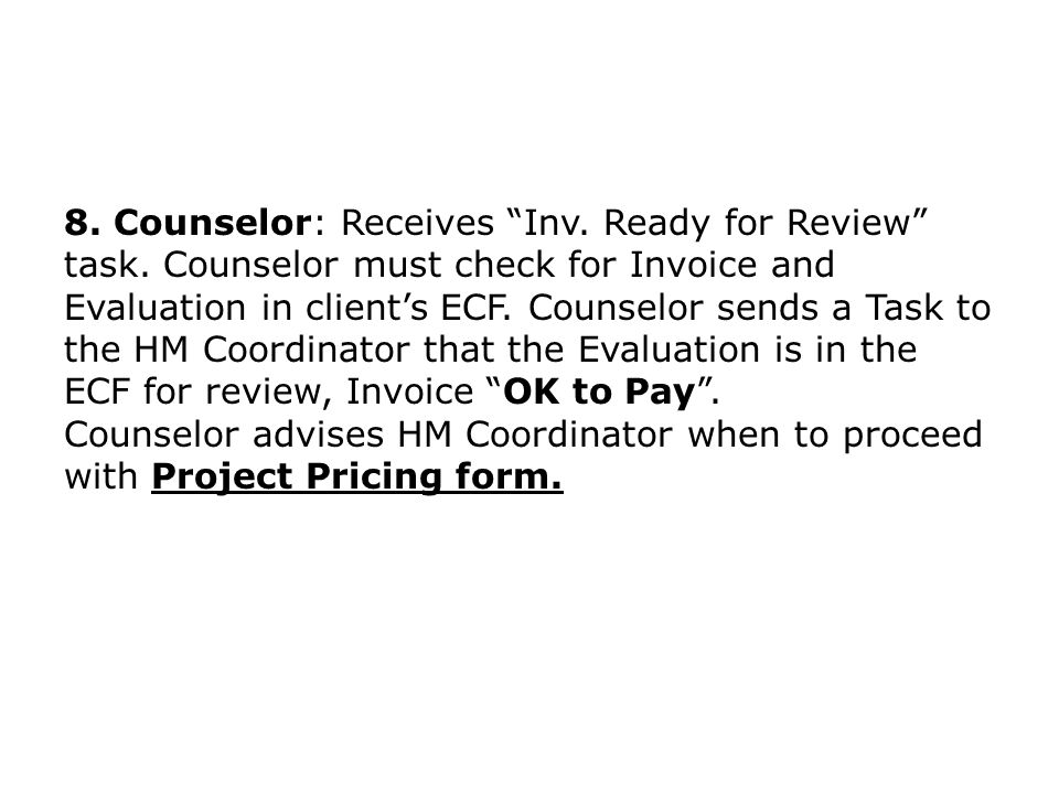 8. Counselor: Receives Inv. Ready for Review task.