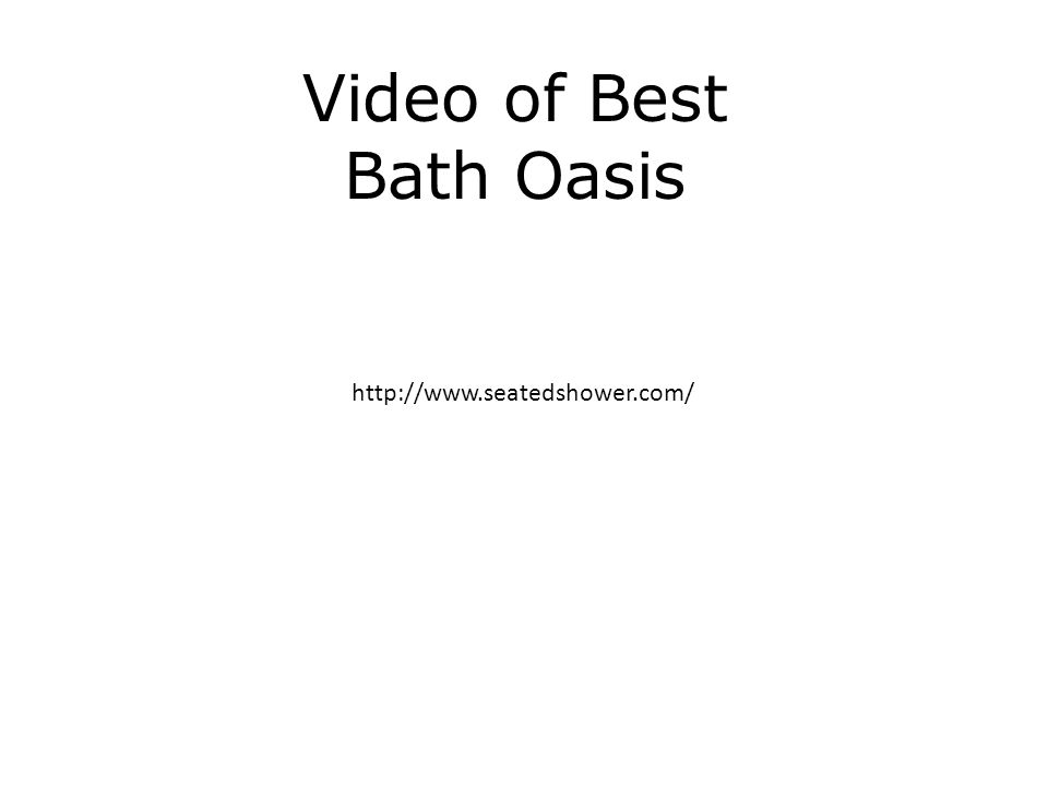 Video of Best Bath Oasis http://www.seatedshower.com/