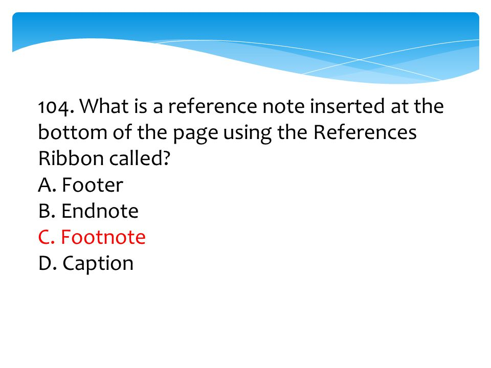 105.Which of the following is a reference note that is displayed at the end of the document.
