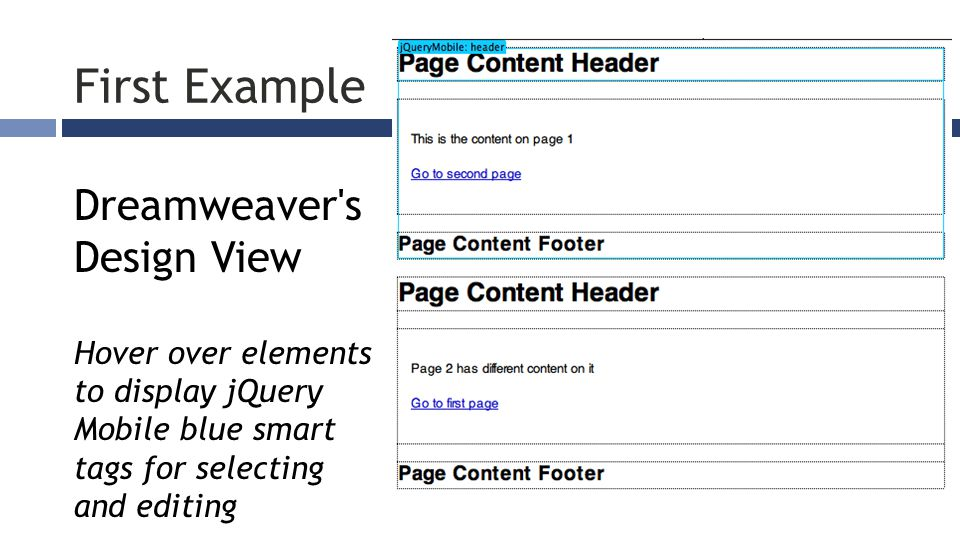 First Example Dreamweaver s Design View Hover over elements to display jQuery Mobile blue smart tags for selecting and editing
