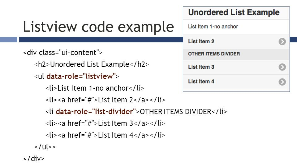 Unordered List Example List Item 1-no anchor List Item 2 OTHER ITEMS DIVIDER List Item 3 List Item 4 > Listview code example