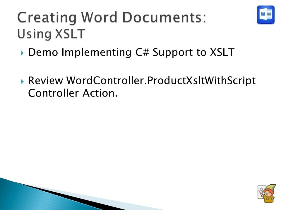  Demo Implementing C# Support to XSLT  Review WordController.ProductXsltWithScript Controller Action.