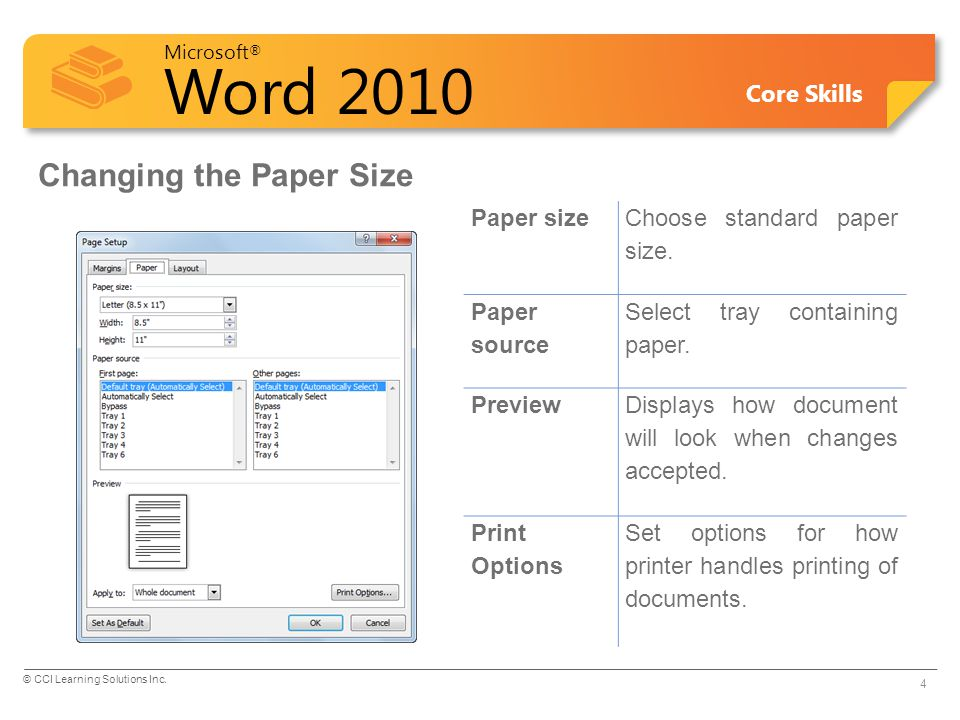 Microsoft ® Word 2010 Core Skills Changing the Orientation Refers to printed text layout: –Portrait refers to vertical orientation –Landscape refers to horizontal orientation To change document orientation: –On Page Layout tab, in Page Setup group, click Orientation; or –double-click darker area of ruler, click Margins tab and click orientation 5 © CCI Learning Solutions Inc.